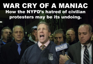 """The mayor's hands are literally dripping with our blood because of his words actions and policies and we have, for the first time in a number of years, become a 'wartime' police department. We will act accordingly."" ~Pat Lynch (Police Union Boss)"