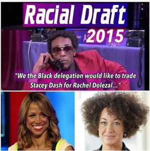 This cleaver meme conflates the Uncle Tomlike disposition of Stacy Dash and her proclivity for extolling the greatness of White Supremacy juxtaposed to Rachel Dolezals rejection of the aforementioned white supremacist worldview.