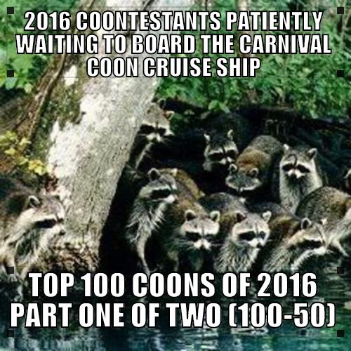 The Carnival Coon Cruise: Top 100 Coons of 2016 Part One of Two (100-50)